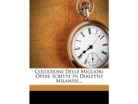 英語で読む、ミラノ方言で書かれた文学作品集 Collezione Delle Migliori Opere Scritte in Dialetto Milanese... 【C1】【C2】