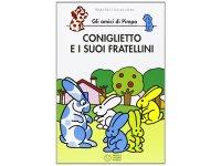 イタリア語で絵本、ピンパを読む Coniglietto e i suoi fratellini. Gli amici di Pimpa 対象年齢5歳以上【A1】