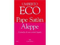 イタリアの作家ウンベルト・エーコの「Pape Sat?n Aleppe. Cronache di una societ? liquida」 【C1】【C2】