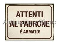 イタリア語パネル 飼い主に注意 銃装備してます! ATTENTI AL PADRONE E' ARMATO! 【カラー・イエロー】