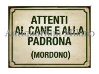 イタリア語パネル 犬ととその飼い主に注意 噛まれます! ATTENTI AL CANE ALLA PADRONA (MORDONO) 【カラー・グリーン】