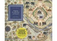 シルクロードの向こうへ 地図で見る2000年の東への旅