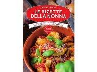 イタリア語で作る、イタリアのおばあちゃんの料理:子供の頃を思い出す伝統的レシピ1001【B1】【B2】