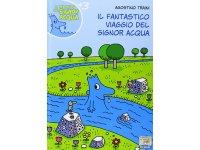 イタリア語で絵本・児童書「シニョール・アックア(水)の素晴らしい旅」を読む IL MONDO DI SIGNOR ACQUAシリーズ 対象年齢3歳以上【A1】