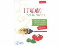 イタリア語 イタリア料理を通してイタリア語を学ぶ練習問題集 L'italiano per la cucina. Lezioni di cucina e lingua italiana per stranieri 【A2】【B1】