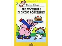イタリア語で絵本、ピンパを読む Tre avventure di Ciccio porcellino. Gli amici di Pimpa 対象年齢5歳以上【A1】