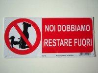 イタリア語表記 ペットは入れませんNOI DOBBIAMO RESTARE FUORI 【カラー・レッド】【カラー・ブラック】【カラー・ホワイト】