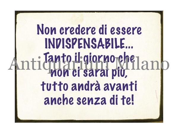 画像1: イタリア語パネル 自分が必要不可欠だなんて… Non credere di essere INDISPENSABILE... 【カラー・ブルー】
