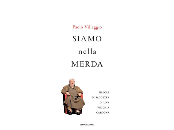 画像1: Paolo Villaggio 「Siamo nella merda. Pillole di saggezza di una vecchia carogna」【B1】【B2】【C1】