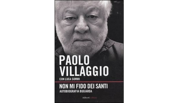 画像1: Paolo Villaggio 「Non mi fido dei santi. Autobiografia bugiarda 」【B1】【B2】【C1】