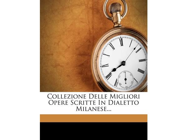 画像1: 英語で読む、ミラノ方言で書かれた文学作品集 Collezione Delle Migliori Opere Scritte in Dialetto Milanese... 【C1】【C2】