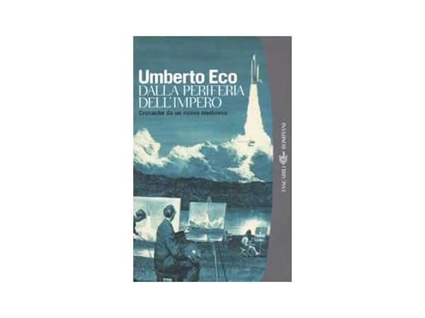 画像1: イタリアの作家ウンベルト・エーコの「Dalla periferia dell'impero. Cronache da un nuovo medioevo」 【C1】【C2】