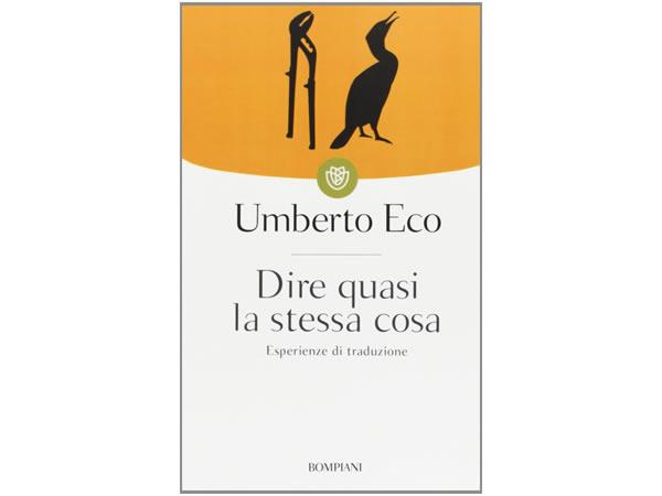 画像1: イタリアの作家ウンベルト・エーコの「Dire quasi la stessa cosa. Esperienze di traduzione」 【C1】【C2】