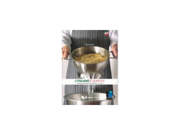 画像1: イタリア語 イタリア料理で学ぶイタリア語  L'ITALIANO È SERVITO! L'italiano per stranieri attraverso la cucina【B1】【B2】【C1】
