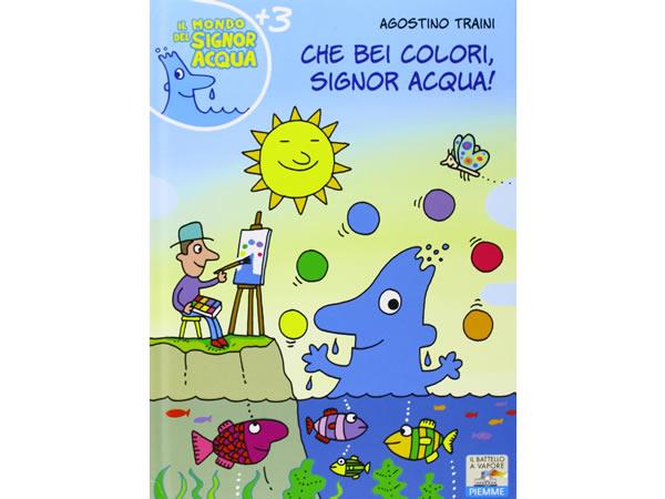 画像1: イタリア語で絵本・児童書「きれいな色だね、シニョール・アックア(水)! 」を読む IL MONDO DI SIGNOR ACQUAシリーズ 対象年齢3歳以上【A1】