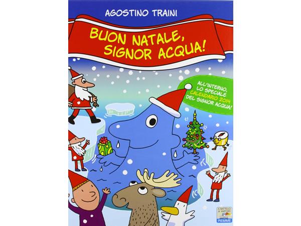 画像1: イタリア語で絵本・児童書「メリークリスマス、シニョール・アックア(水)!」を読む IL MONDO DI SIGNOR ACQUAシリーズ 対象年齢3歳以上【A1】