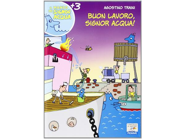 画像1: イタリア語で絵本・児童書「いい仕事だよ、シニョール・アックア(水)!」を読む IL MONDO DI SIGNOR ACQUAシリーズ 対象年齢3歳以上【A1】