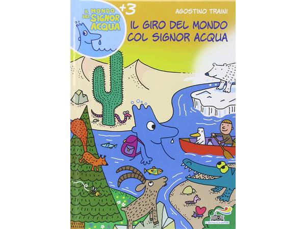 画像1: イタリア語で絵本・児童書「シニョール・アックア(水)と世界を周ろう」を読む IL MONDO DI SIGNOR ACQUAシリーズ 対象年齢3歳以上【A1】