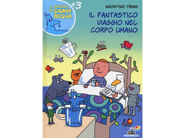画像1: イタリア語で絵本・児童書「人体の驚異的な旅」を読む IL MONDO DI SIGNOR ACQUAシリーズ 対象年齢3歳以上【A1】