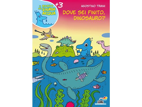 画像1: イタリア語で絵本・児童書「恐竜さん、君はどこに行ったの?」を読む IL MONDO DI SIGNOR ACQUAシリーズ 対象年齢3歳以上【A1】