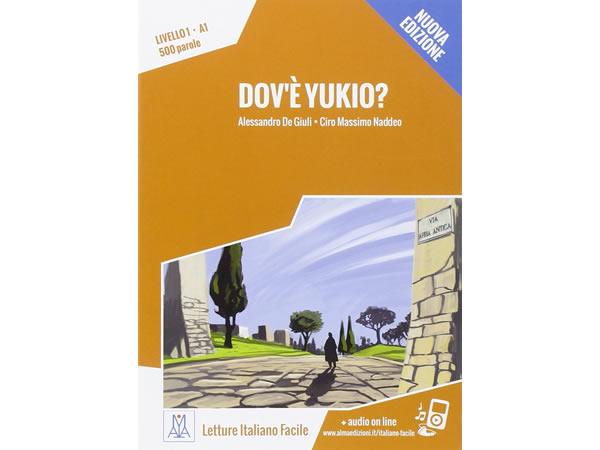 画像1: オーディオ付き ストーリーにそって学ぶ単語500 Dov'e' Yukio? - Nuova edizione イタリア語【A1】