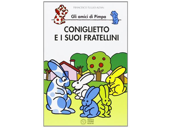 画像1: イタリア語で絵本、ピンパを読む Coniglietto e i suoi fratellini. Gli amici di Pimpa 対象年齢5歳以上【A1】