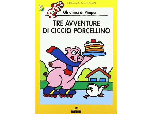 画像1: イタリア語で絵本、ピンパを読む Tre avventure di Ciccio porcellino. Gli amici di Pimpa 対象年齢5歳以上【A1】