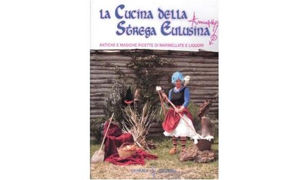画像1: イタリア語で知る、魔女のエウルジーナの料理 古代の魔法のジャムとリキュール  【B2】【C1】