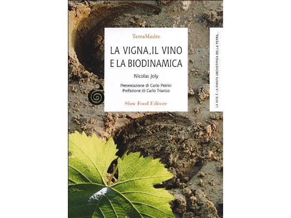 画像1: スローフード ニコラ・ジョリーのぶどうの栽培、ワイン、バイオダイナミック農法【B2】【C1】