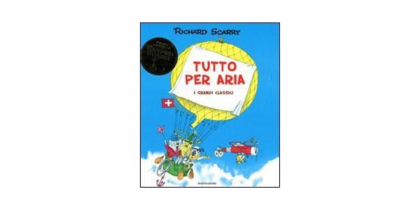 画像1: イタリア語 空にあるもの リチャード・スキャリーの絵本 TUTTO PER ARIA Richard Scarry 対象年齢3歳以上 【A1】