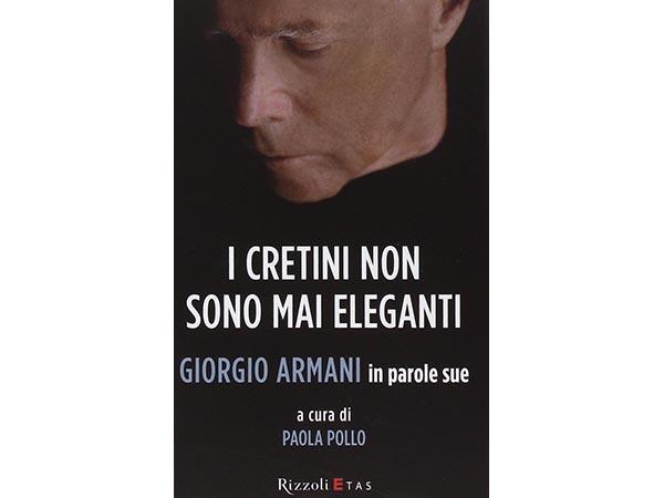 画像1: イタリア語で読む、ジョルジオ・アルマーニの I cretini non sono mai eleganti. Giorgio Armani in parole sue 【B2】【C1】