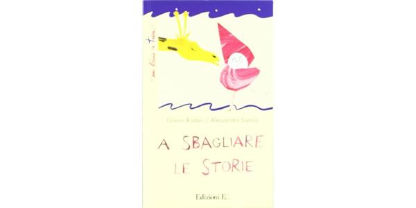 画像1: イタリアの児童文学作家ジャンニ・ロダーリの読み切り童話「A sbagliare le storie」 【A1】【A2】【B1】【B2】