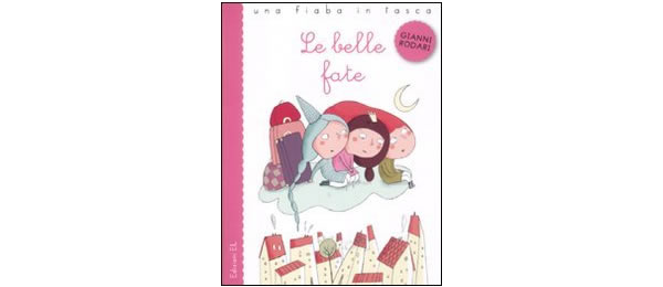画像1: イタリアの児童文学作家ジャンニ・ロダーリの読み切り童話「Le belle fate」 【A1】【A2】【B1】【B2】