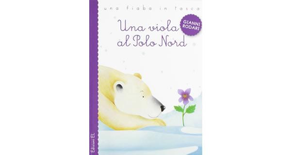 画像1: イタリアの児童文学作家ジャンニ・ロダーリの読み切り童話「Una viola al Polo Nord」 【A1】【A2】【B1】【B2】