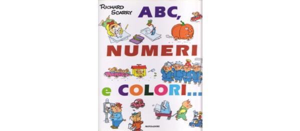 画像1: イタリア語 絵本で学ぶアルファベット、数字、色 リチャード・スキャリーの絵本 ABC, numeri, colori (I libri attivi) Richard Scarry 対象年齢3歳以上 【A1】