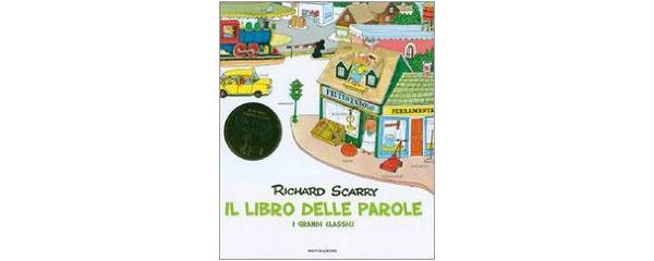 画像1: イタリア語 絵本で学ぶイタリア語単語 リチャード・スキャリーの絵本 Il libro delle parole. I grandi classici Richard Scarr 対象年齢3歳以上 【A1】